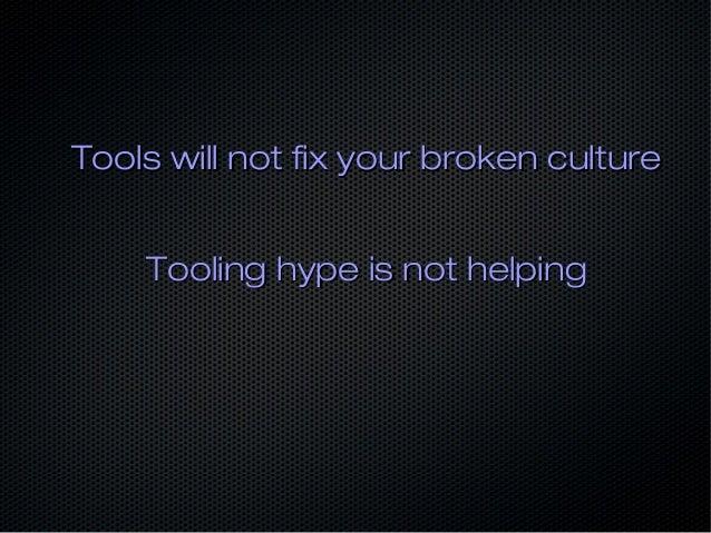 Culture vs ToolsCulture vs Tools