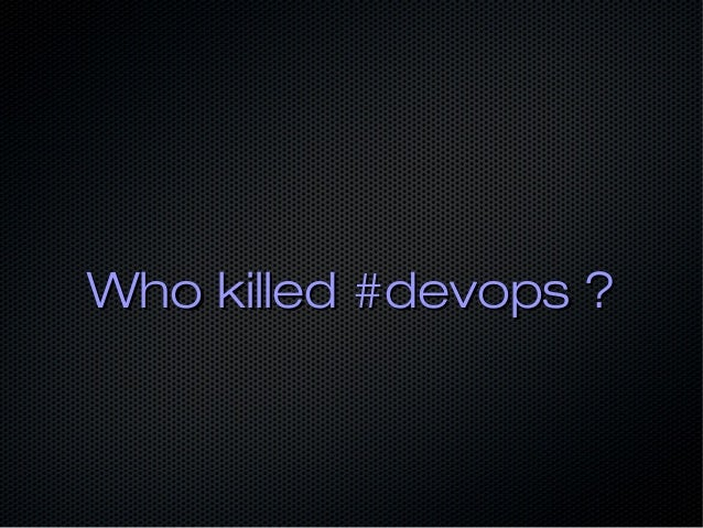 We Broke the ToolsWe Broke the Tools ● 7 tools for your devops stack7 tools for your devops stack ● Puppet vs Chef vs Ansi...