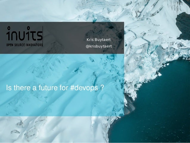 Is there a future for #devops ? Kris Buytaert @krisbuytaert