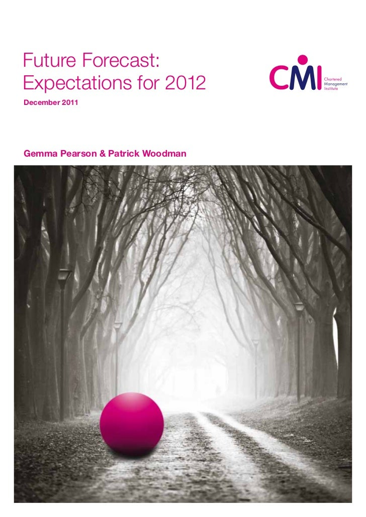 Future•Forecast:•Expectations•for•2012December 2011Gemma Pearson & Patrick Woodman