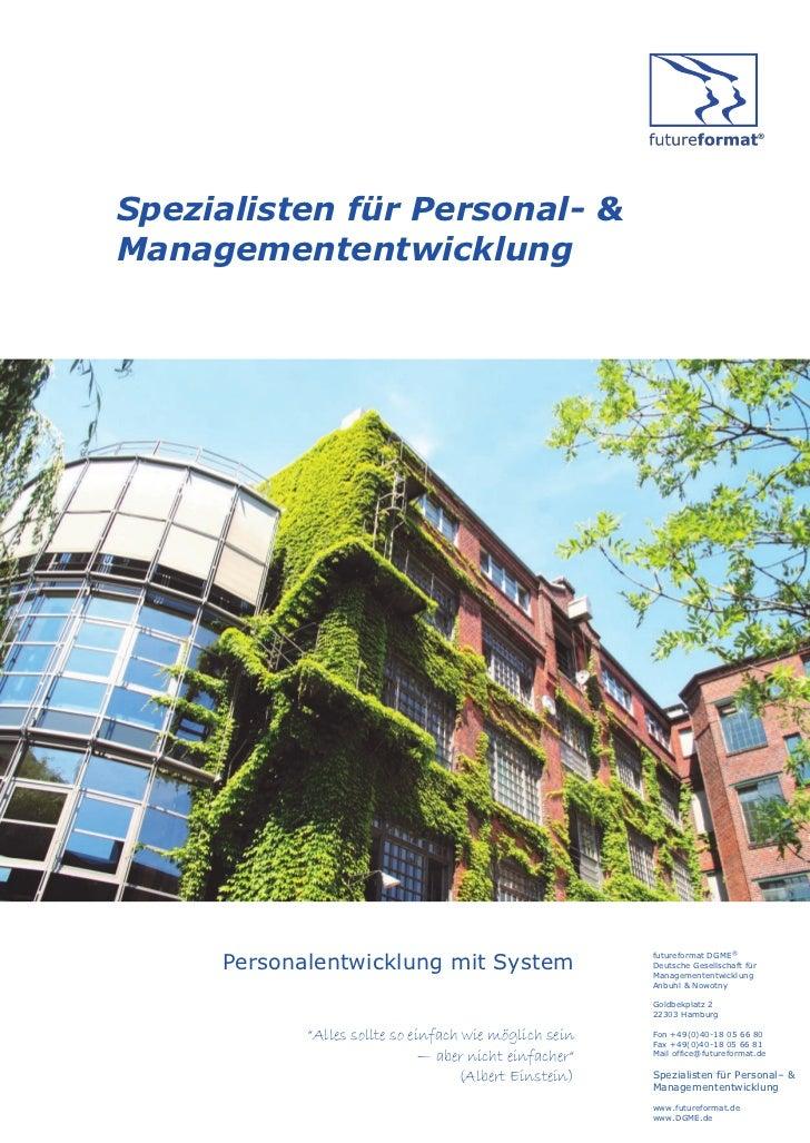 Spezialisten für Personal- &Managemententwicklung     Personalentwicklung mit System                      futureformat DGM...