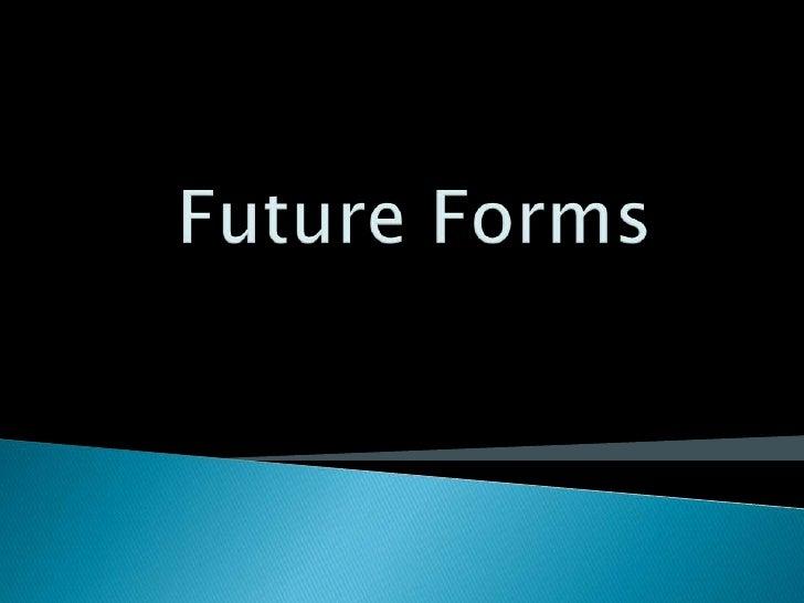 Future Forms<br />