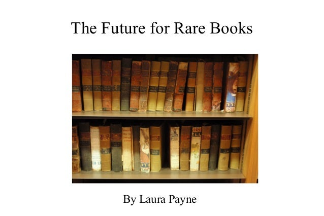 The Future for Rare Books       By Laura Payne