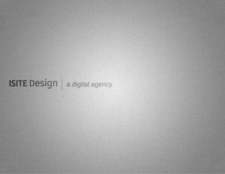 ISITE Design•   Full service digital agency•   Founded 1997•   Portland OR, Boston MA, Santa Monica, CA•   Focused on cust...