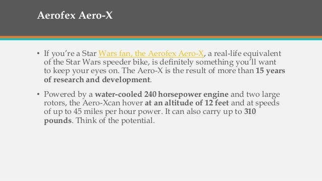 . • Also, as a result of this extended research and development period, Aerofex claims to have overcome the dangerous coup...
