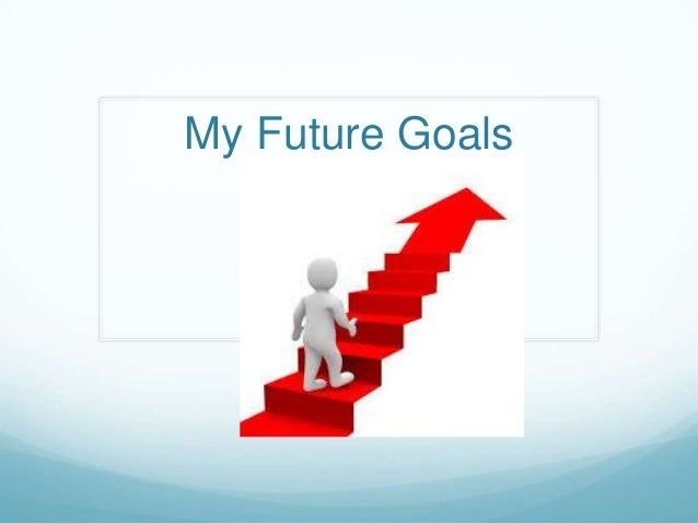 Future goals powerpoint