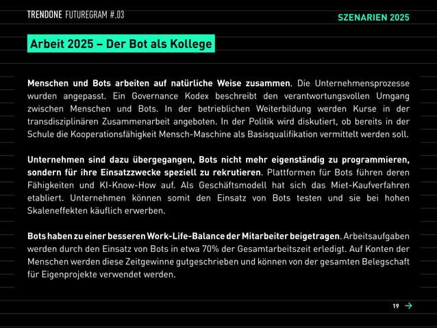SZENARIEN 2025 Arbeit ⋅ Wohnen ⋅ Konsum ⋅ Medien ⋅ Smart City 19 →→