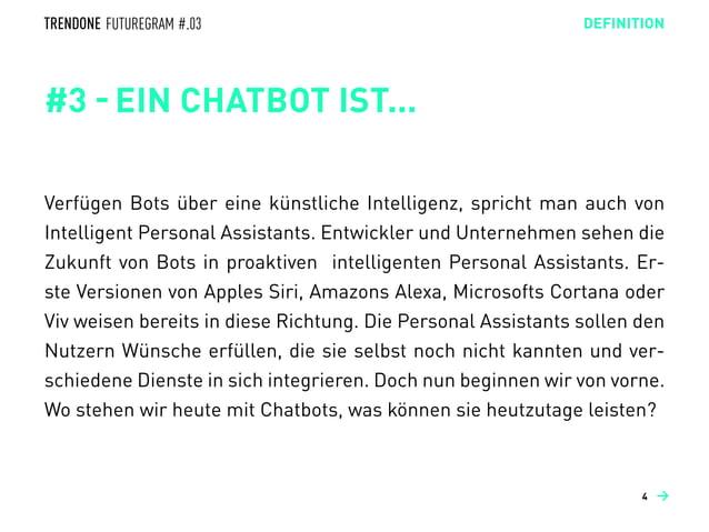 #3 - EIN CHATBOT IST... Verfügen Bots über eine künstliche Intelligenz, spricht man auch von Intelligent Personal Assistan...