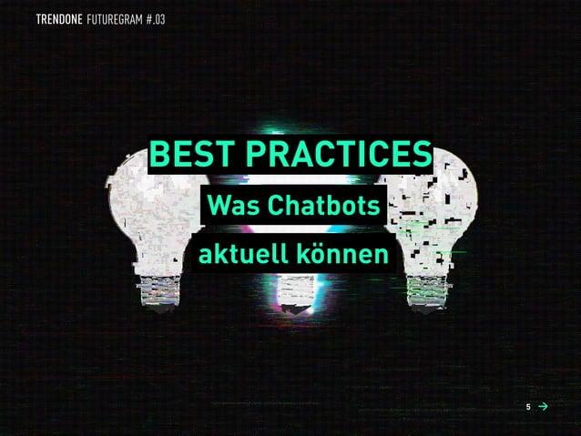 BEST PRACTICES Was Chatbots aktuell können 5 →→