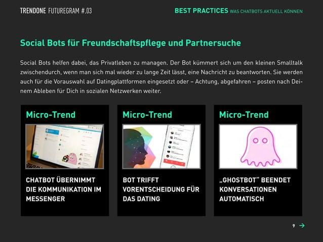 Micro-Trend Micro-Trend Micro-Trend Social Bots für Freundschaftspflege und Partnersuche Social Bots helfen dabei, das Pri...