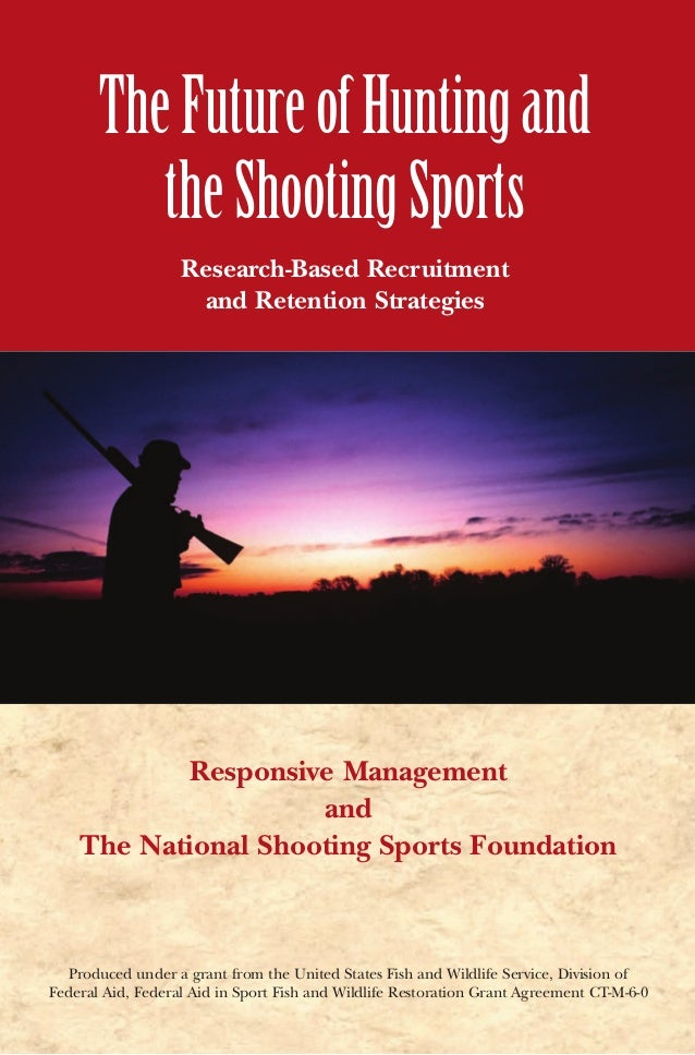 The Future of Hunting and the Shooting Sports                                                                             ...