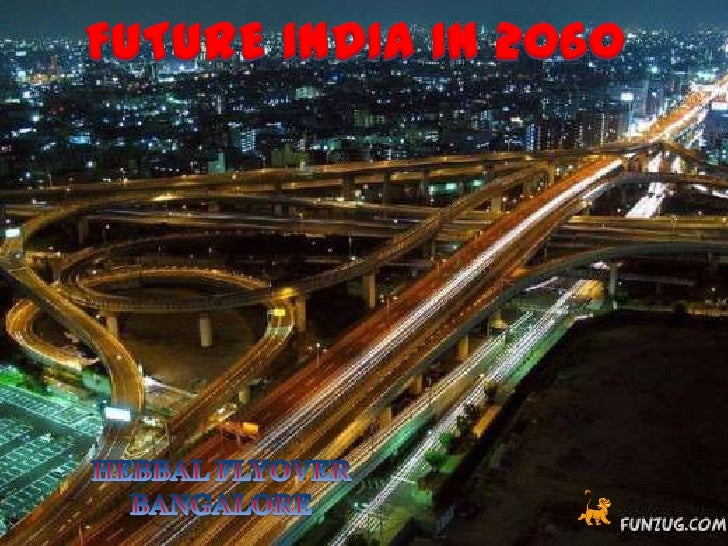 FUTURE INDIA IN 2060<br />HEBBAL FLYOVER BANGALORE<br />