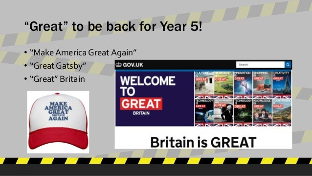 """""""Great"""" to be back for Year 5! • """"Make America Great Again"""" • """"Great Gatsby"""" • """"Great"""" Britain"""