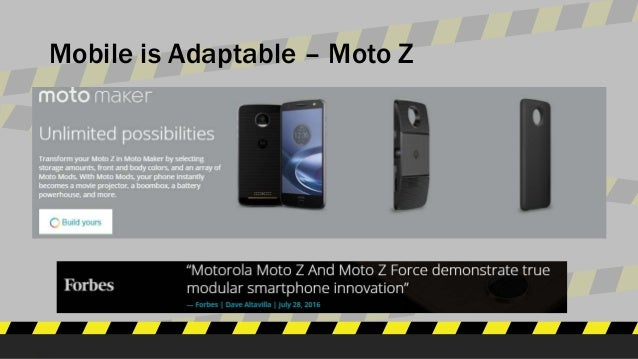 Mobile is Adaptable – Moto Z