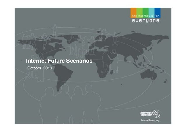 October, 2010! Internet Future Scenarios!