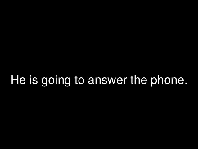 He is going to answer the phone.