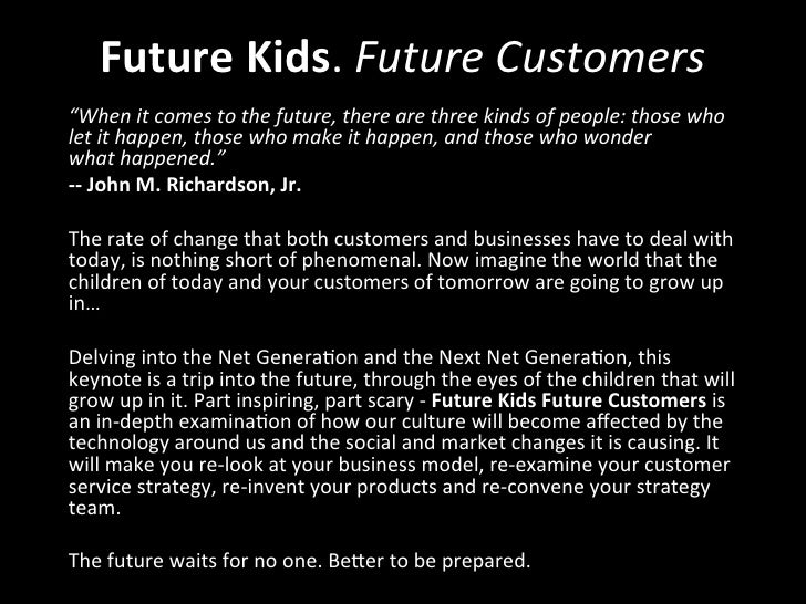 """Future Kids. Future Customers """"When it comes to the future, there are three kinds of people:..."""