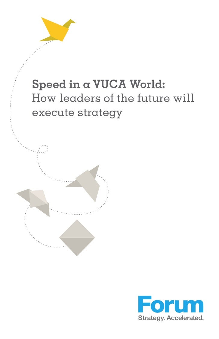 Speed in a VUCA World: How leaders of the future will execute strategy