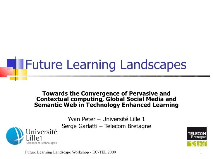 Future Learning Landscapes Towards the Convergence of Pervasive and Contextual computing, Global Social Media and Semantic...