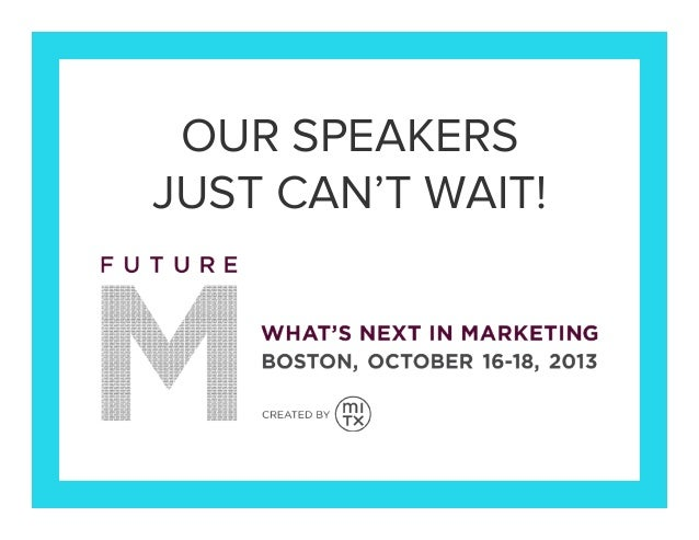 OUR SPEAKERS JUST CAN'T WAIT!