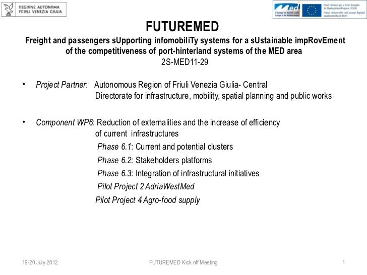 FUTUREMED Freight and passengers sUpporting infomobiliTy systems for a sUstainable impRovEment            of the competiti...
