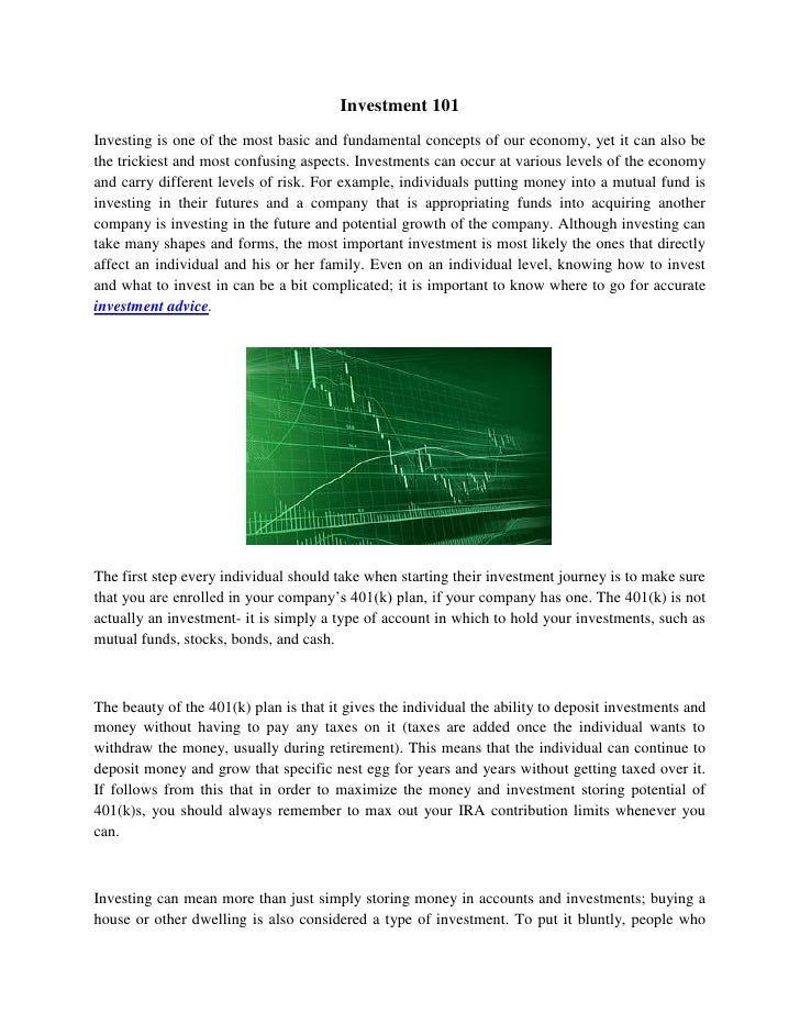 Investment 101Investing is one of the most basic and fundamental concepts of our economy, yet it can also bethe trickiest ...