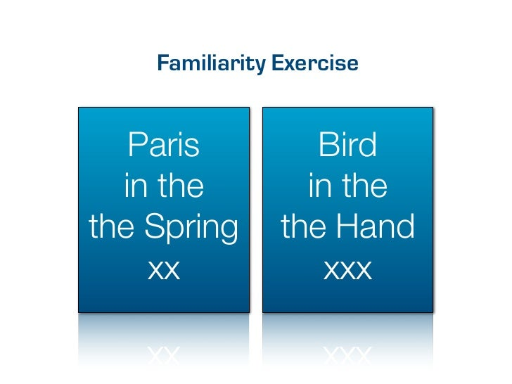 Familiarity Exercise   Paris           Bird  in the          in thethe Spring      the Hand    xx              xxx