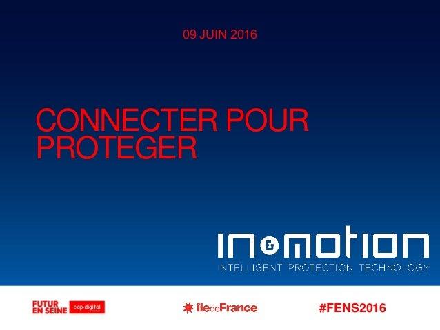 CONNECTER POUR PROTEGER 09 JUIN 2016 #FENS2016