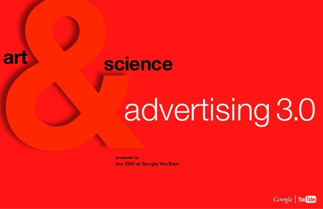 &art   science           advertising 3.0       presented by       the ZOO at Google YouTube