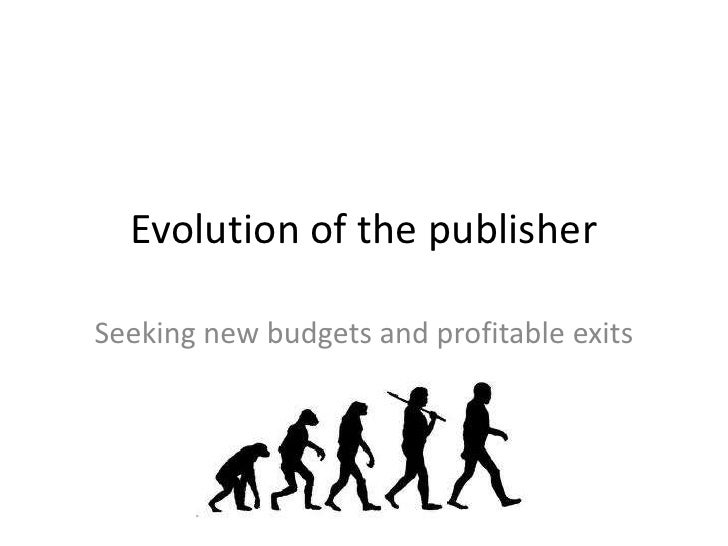 Evolution of the publisherSeeking new budgets and profitable exits