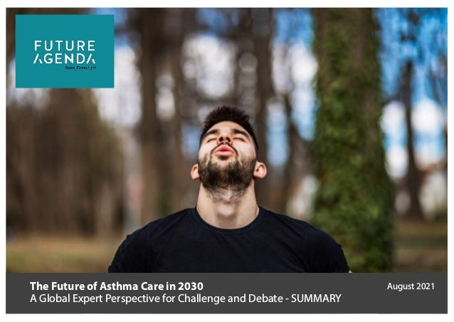 The Future of Asthma Care in 2030 A Global Expert Perspective for Challenge and Debate - SUMMARY August 2021