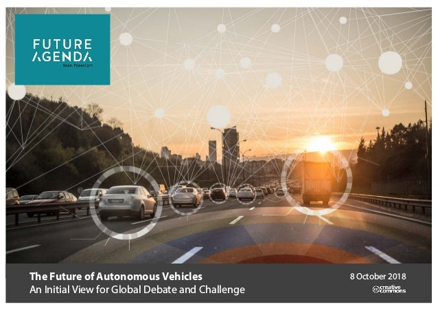 The Future of Autonomous Vehicles An Initial View for Global Debate and Challenge 8 October 2018