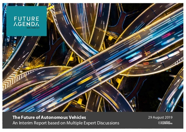 The Future of Autonomous Vehicles An Interim Report based on Multiple Expert Discussions 29 August 2019