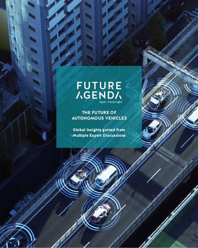1 TheFutureofAutonomousVehiclesGlobalInsightsgainedfromMultipleExpertDiscussions THE FUTURE OF AUTONOMOUS VEHICLES Global ...