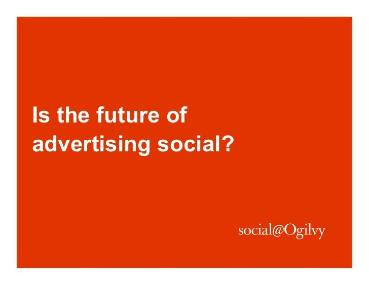 Is the future ofadvertising social?