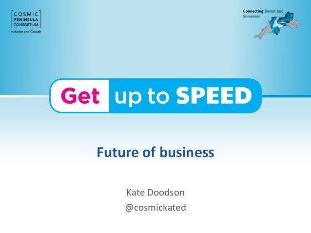 Future of business Kate Doodson @cosmickated
