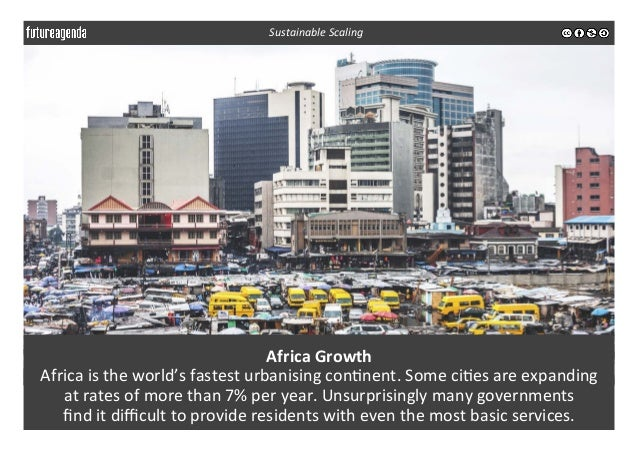 Africa  Growth   Africa  is  the  world's  fastest  urbanising  con3nent.  Some  ci3es  are  expan...