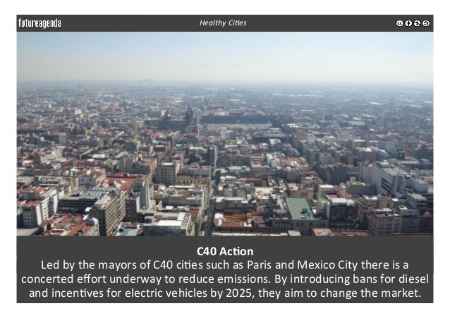C40  Ac-on   Led  by  the  mayors  of  C40  ci3es  such  as  Paris  and  Mexico  City  there...
