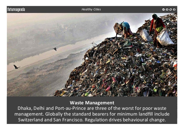 Waste  Management   Dhaka,  Delhi  and  Port-‐au-‐Prince  are  three  of  the  worst  for  poor...