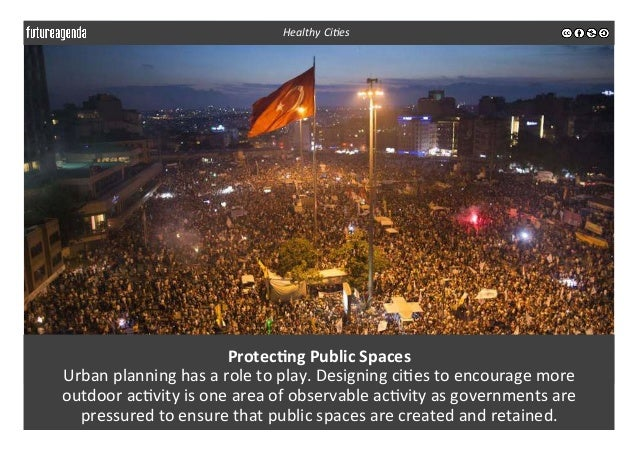 Protec-ng  Public  Spaces   Urban  planning  has  a  role  to  play.  Designing  ci3es  to  enco...