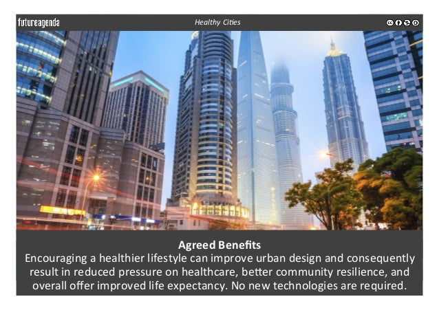 Agreed  Benefits   Encouraging  a  healthier  lifestyle  can  improve  urban  design  and  consequent...