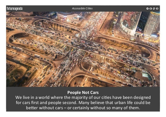 People  Not  Cars   We  live  in  a  world  where  the  majority  of  our  ci3es  have  been...