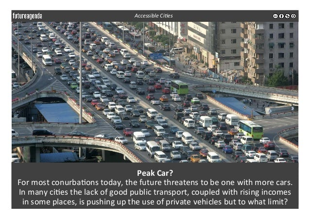 Peak  Car?   For  most  conurba3ons  today,  the  future  threatens  to  be  one  with  more  ...