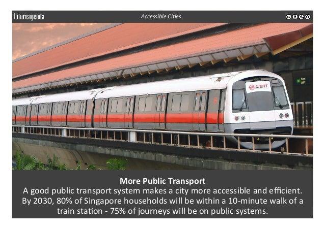 More  Public  Transport   A  good  public  transport  system  makes  a  city  more  accessible  ...