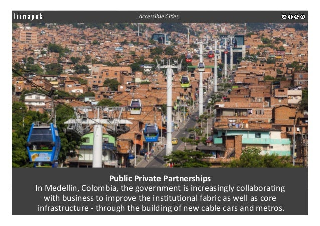 Public  Private  Partnerships   In  Medellin,  Colombia,  the  government  is  increasingly  collabora...