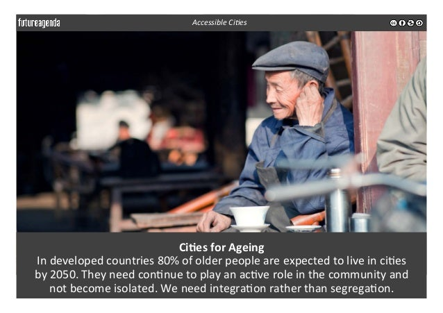 Ci-es  for  Ageing   In  developed  countries  80%  of  older  people  are  expected  to  live ...