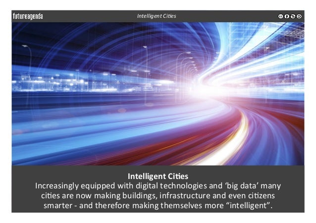 Intelligent  Ci-es   Increasingly  equipped  with  digital  technologies  and  'big  data'  many   ...