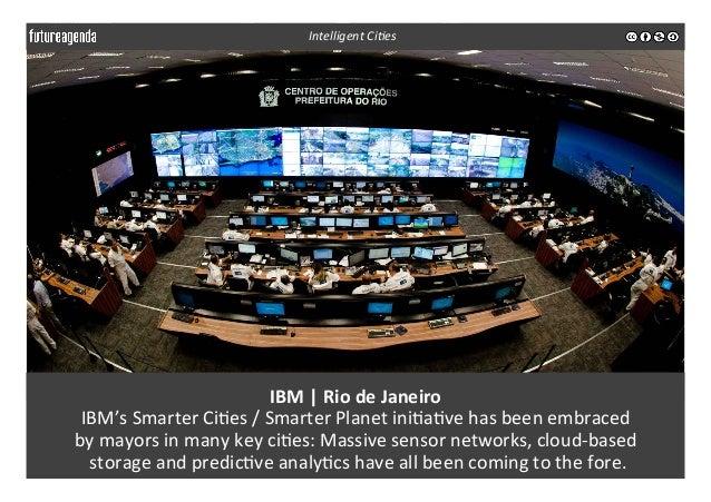 IBM  |  Rio  de  Janeiro   IBM's  Smarter  Ci3es  /  Smarter  Planet  ini3a3ve  has  been  emb...