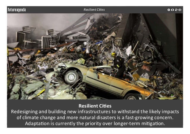 Resilient  Ci-es   Redesigning  and  building  new  infrastructures  to  withstand  the  likely  imp...