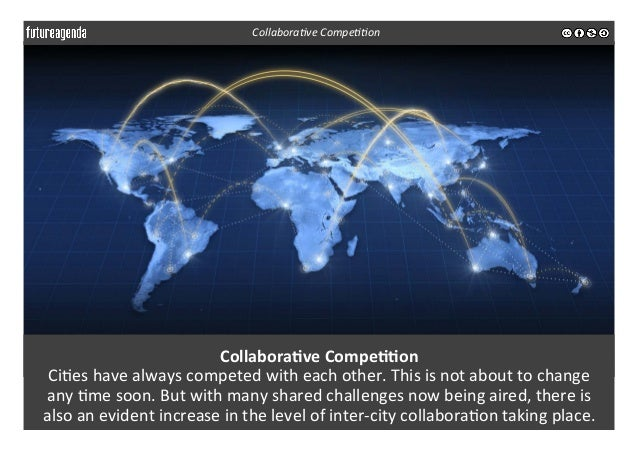 Collabora-ve  Compe--on   Ci3es  have  always  competed  with  each  other.  This  is  not  about...